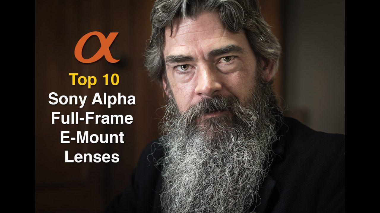 Top Ten Sony E-Mount Full-Frame Lenses