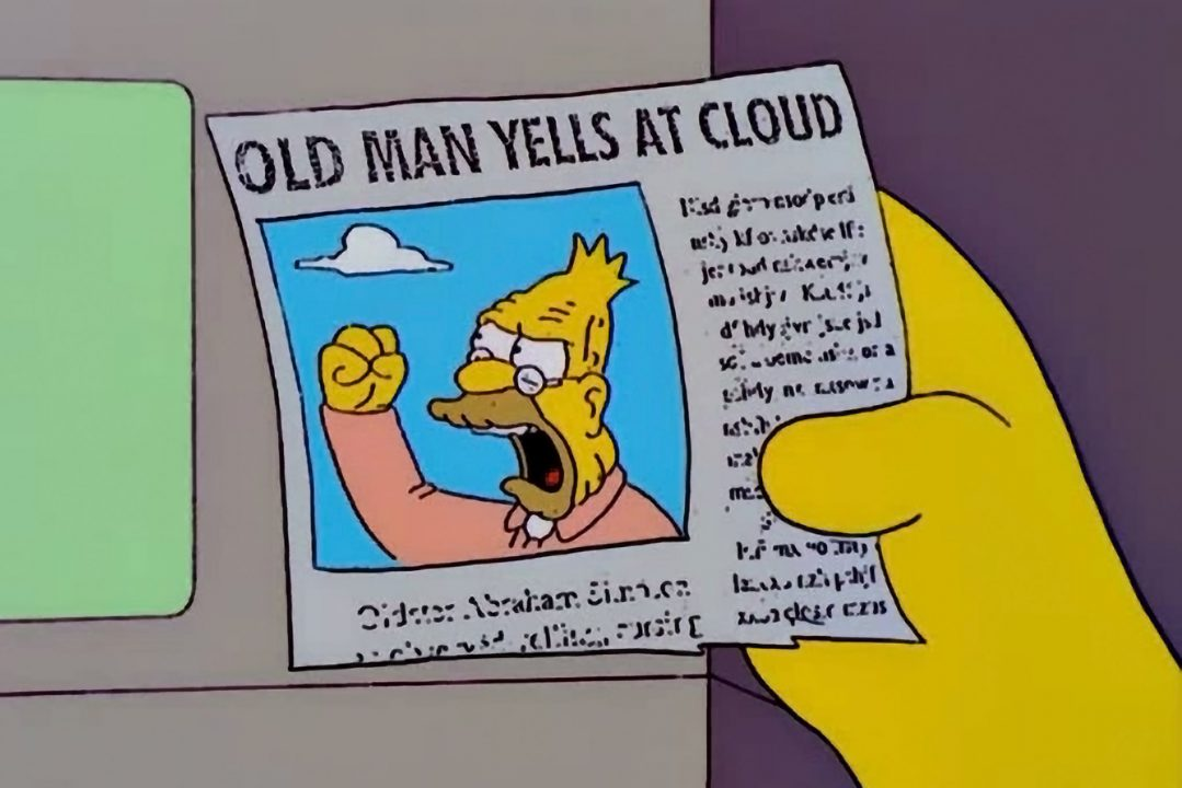 Image result for angry man yells at cloud""