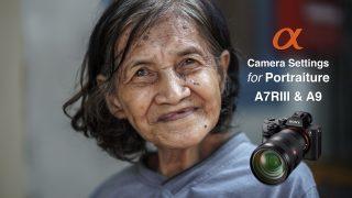 Camera Settings for Shooting Portraits - Sony Alpha A7RIII and A9