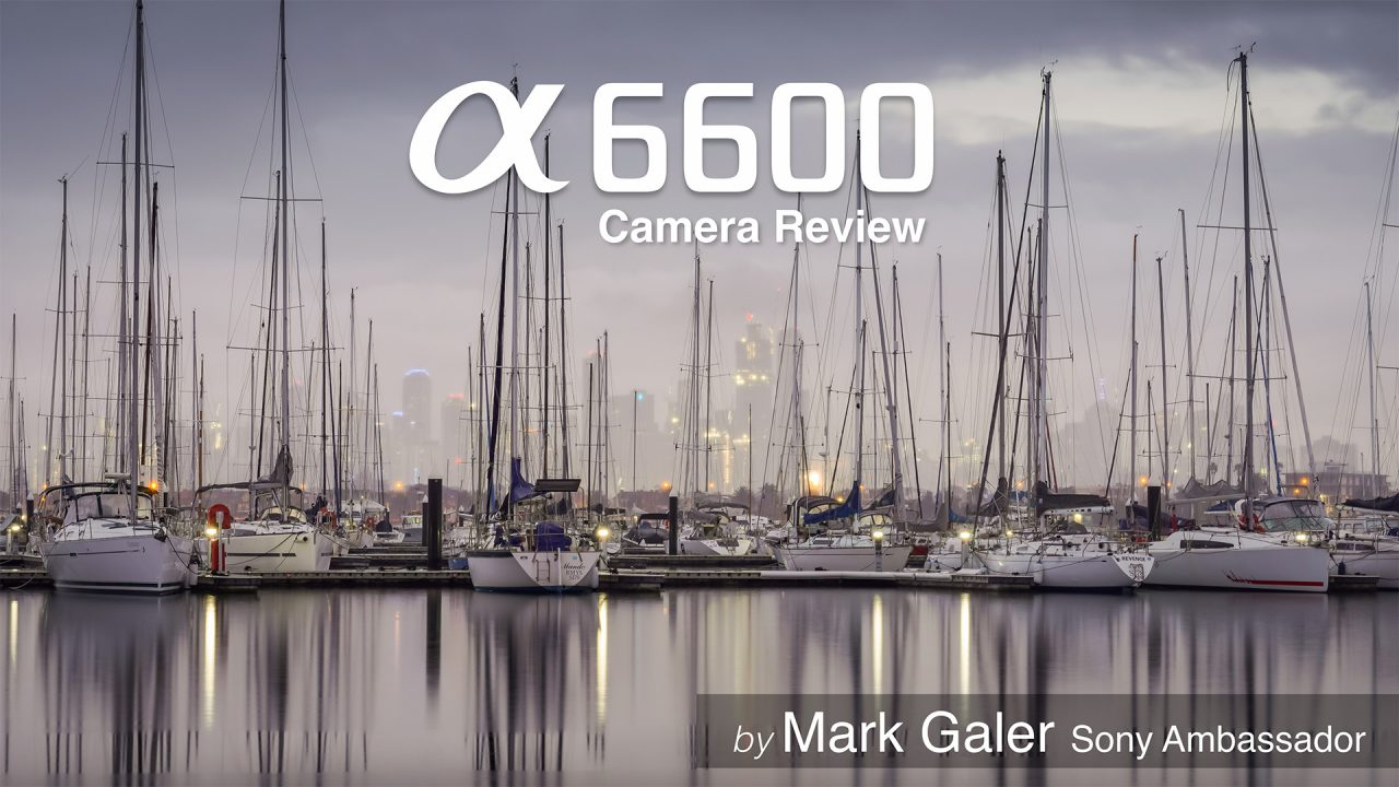 Sony A6600 Camera Review